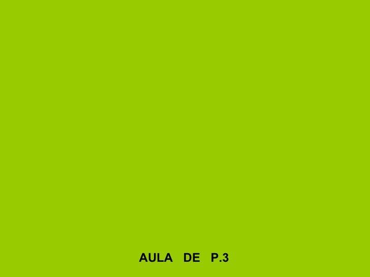 AULA  DE  P.3