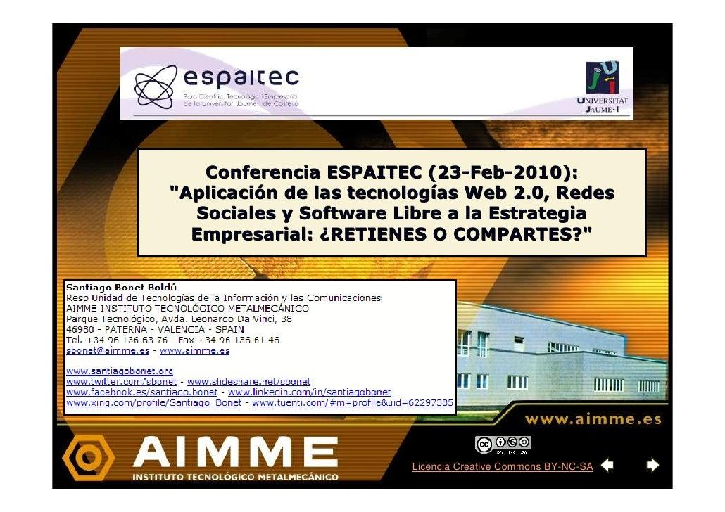 """Conferencia ESPAITEC (23-Feb-2010): """"Aplicación de las tecnologías Web 2.0, Redes   Sociales y Software Libre a la Estrate..."""