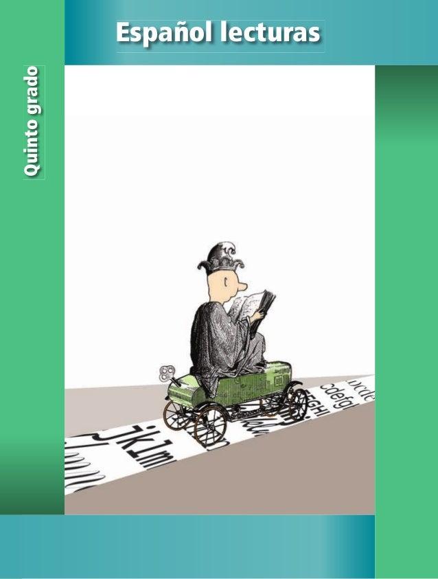 5 Españollecturas Español lecturas Quintogrado *SEP ALUMNO ESPAÑOL 5_LECTURAS.indd 1 13/06/12 16:22