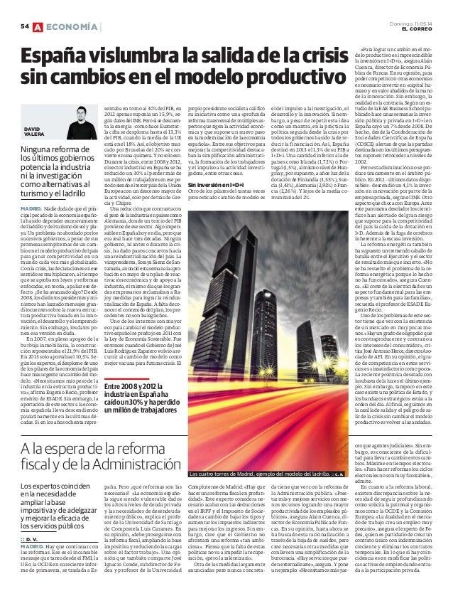 Ninguna reforma de los últimos gobiernos potencia la industria ni la investigación como alternativas al turismo y el ladri...