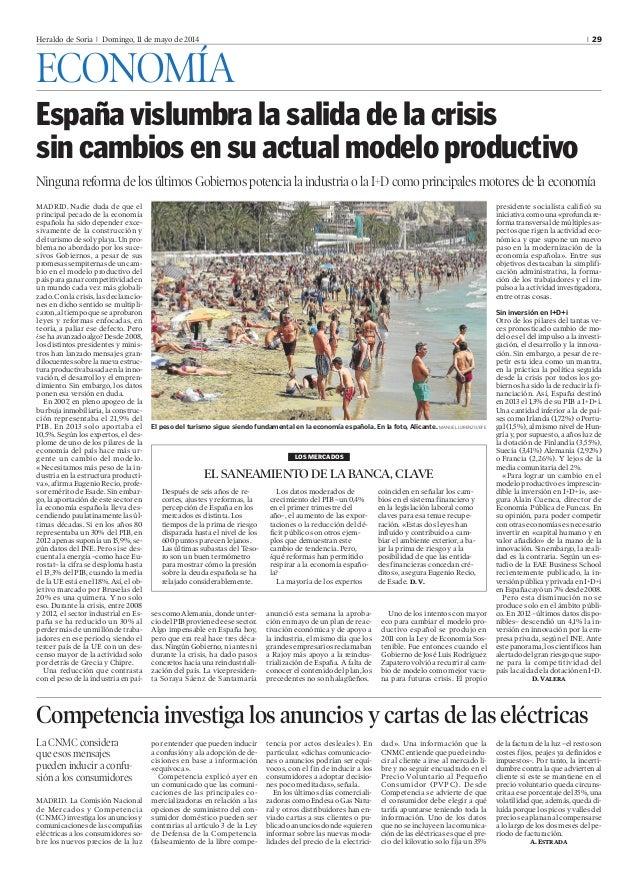 Heraldo de Soria l Domingo, 11 de mayo de 2014 l 29 ECONOMÍA España vislumbra la salida de la crisis sin cambios en su act...