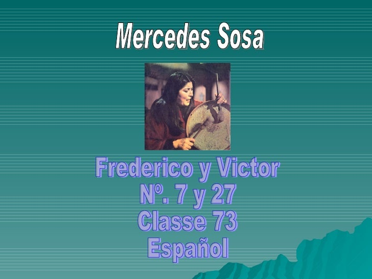 Frederico y Victor Nº. 7 y 27 Classe 73 Español Mercedes Sosa
