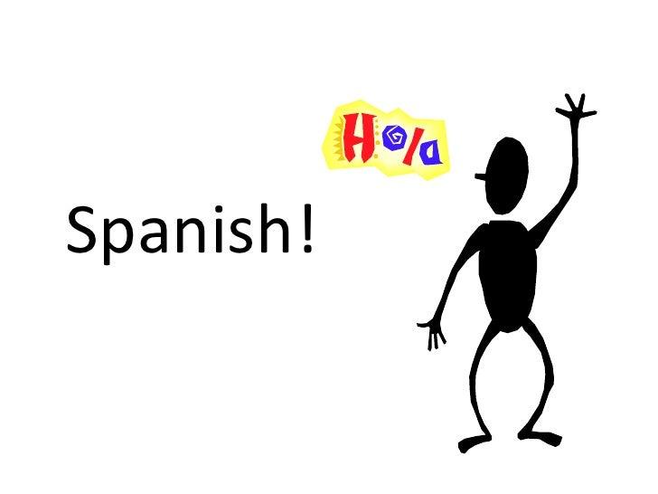 Spanish!<br />