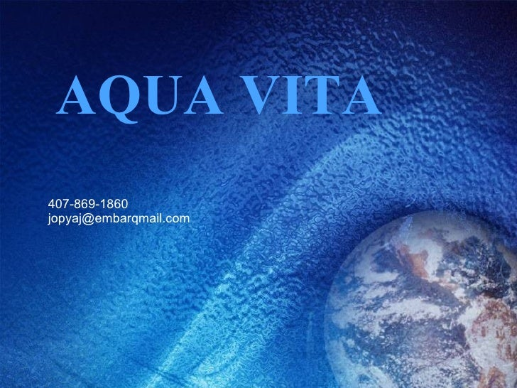 AQUA VITA 407-869-1860 [email_address]