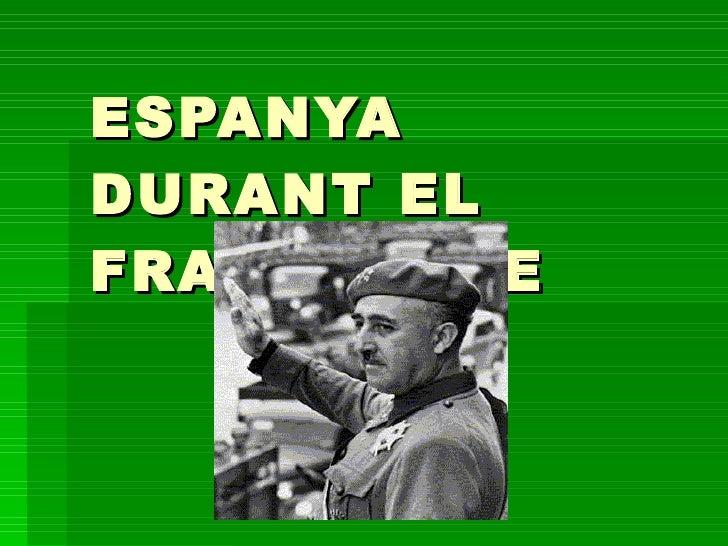 ESPANYA DURANT EL FRANQUISME