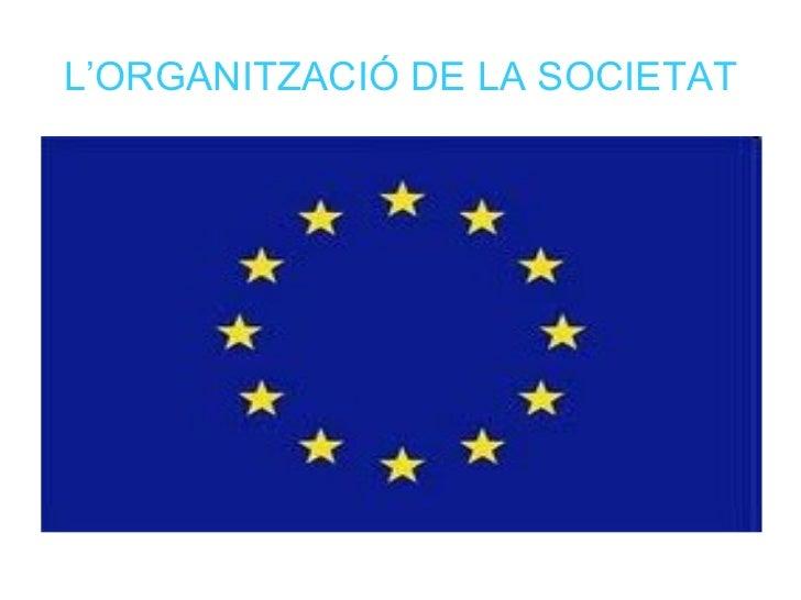 L'ORGANITZACIÓ DE LA SOCIETAT