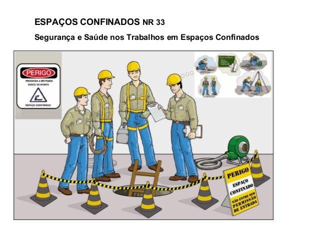ESPAÇOS CONFINADOS NR 33 Segurança e Saúde nos Trabalhos em Espaços Confinados