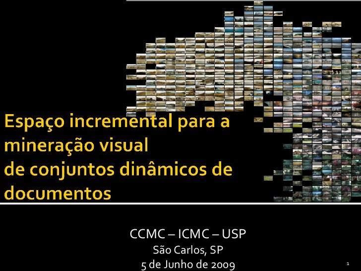 CCMC – ICMC – USP    São Carlos, SP 5 de Junho de 2009   1