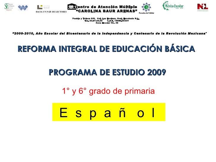 """Centro de Atención Múltiple  """"CAROLINA BAUR ARENAS"""" Puebla y Toluca S/N,  Col. Las Encinas, Gral. Escobedo N.L.  Tel. 83-9..."""