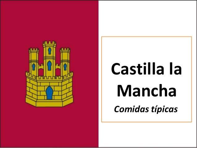 Castilla la Mancha Comidas típicas