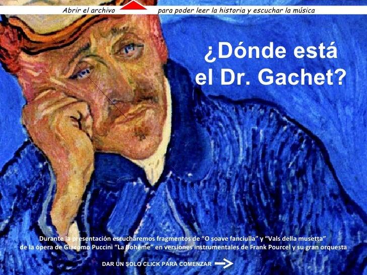 """¿Dónde está el Dr. Gachet? Durante la presentación escucharemos fragmentos de """"O soave fanciulla"""" y """"Vals della musetta""""  ..."""