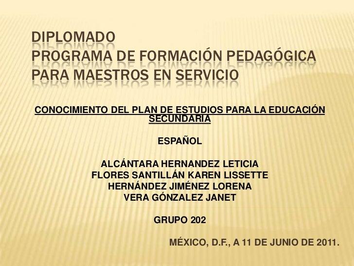 DIPLOMADOPROGRAMA DE FORMACIÓN PEDAGÓGICA PARA MAESTROS EN SERVICIO<br />CONOCIMIENTO DEL PLAN DE ESTUDIOS PARA LA EDUCACI...