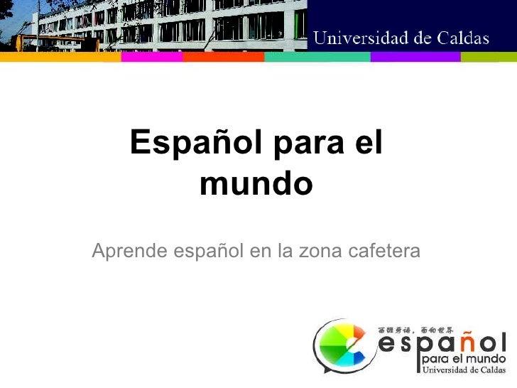 Aprende español en la zona cafetera Español para el mundo