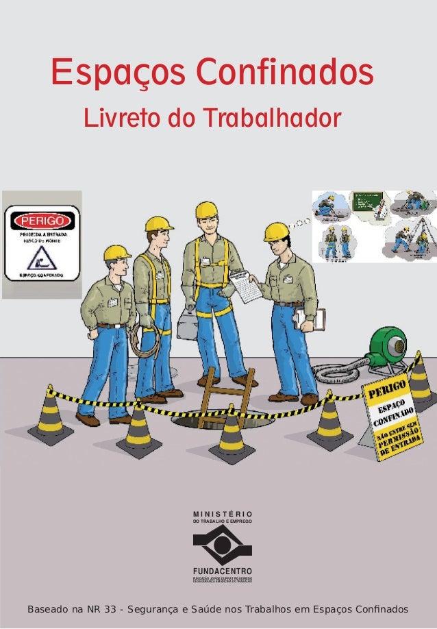 Espaços Confinados Livreto do Trabalhador  MINISTÉRIO DO TRABALHO E EMPREGO  FUNDACENTRO FUNDAÇÃO JORGE DUPRAT FIGUEIREDO ...
