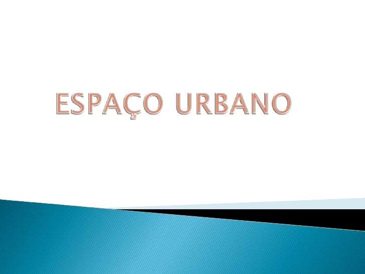 ESPAÇO URBANO<br />