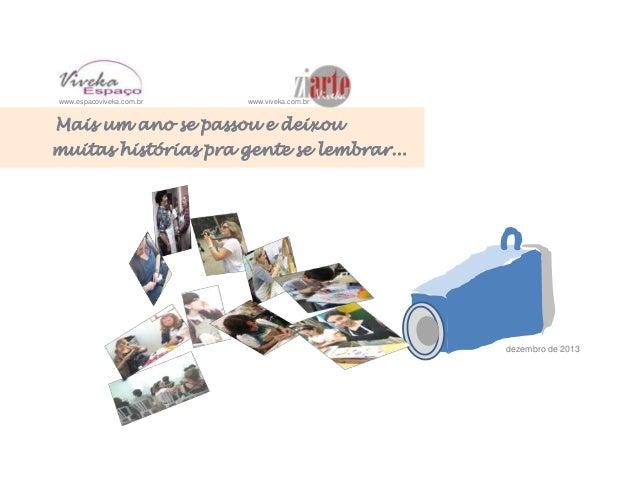 www.espacoviveka.com.br  www.viveka.com.br  Mais um ano se passou e deixou muitas histórias pra gente se lembrar...  dezem...