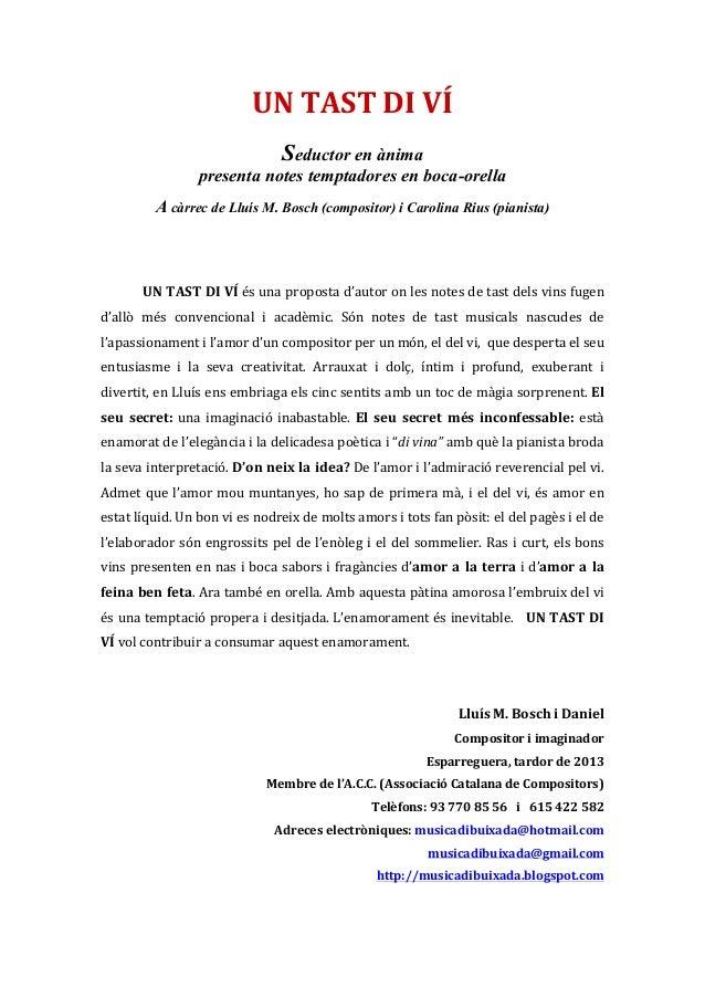 UN  TAST  DI  VÍ   Seductor en ànima presenta notes temptadores en boca-orella A càrrec de Lluís M. Bosch (composi...