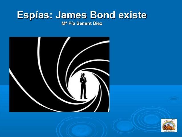 Espías: James Bond existe