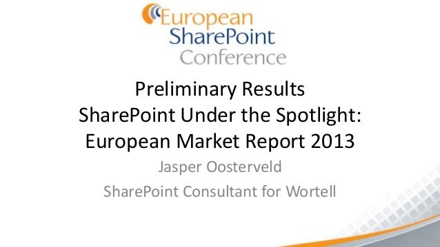 ESPC2013 - SharePoint under the spotlight european market report 2013