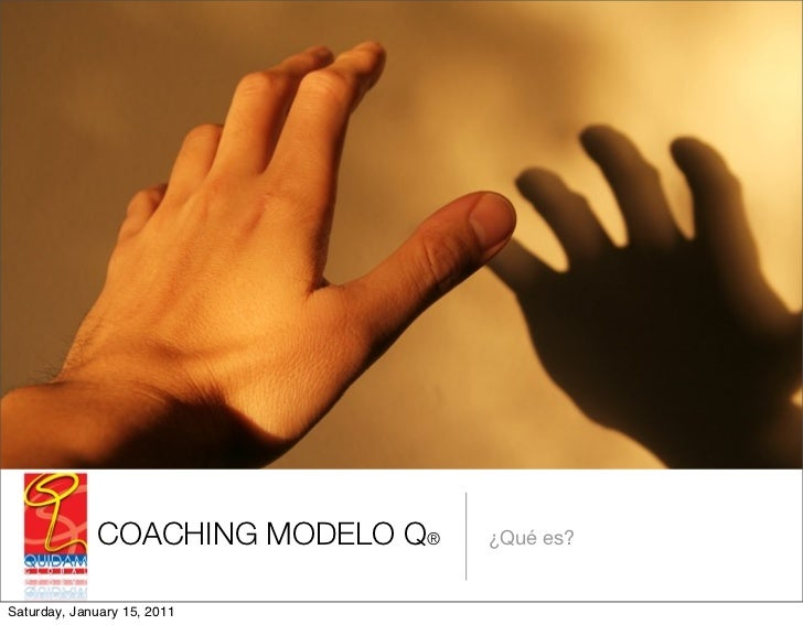 COACHING MODELO Q®   ¿Qué es?Saturday, January 15, 2011