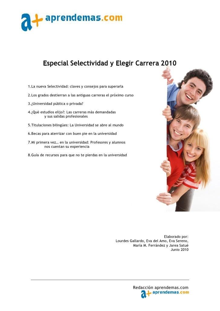 Especial Selectividad y Elegir Carrera 2010   1.La nueva Selectividad: claves y consejos para superarla  2.Los grados dest...