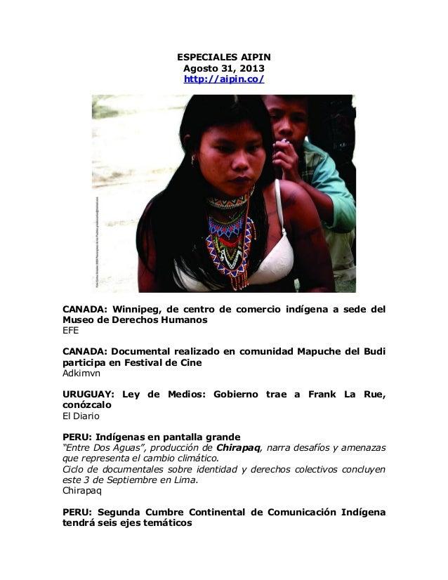 ESPECIALES AIPIN Agosto 31, 2013 http://aipin.co/ CANADA: Winnipeg, de centro de comercio indígena a sede del Museo de Der...