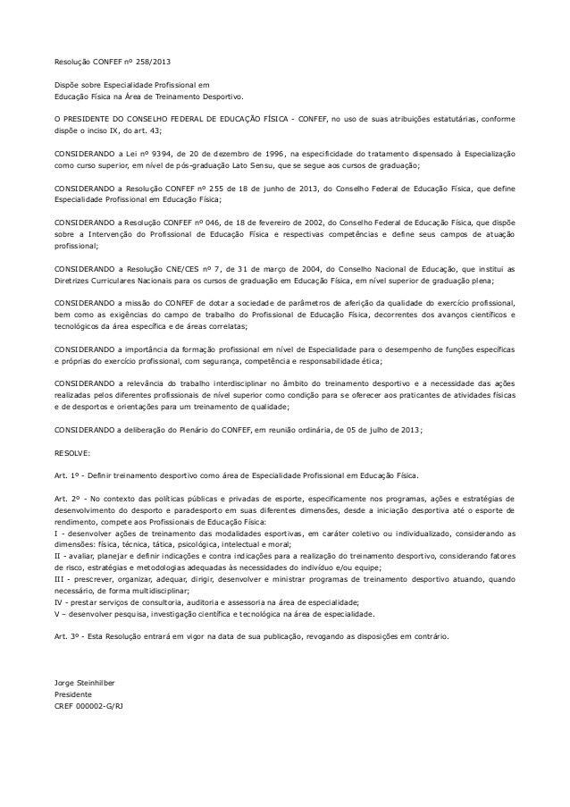 Resolução CONFEF nº 258/2013 Dispõe sobre Especialidade Profissional em Educação Física na Área de Treinamento Desportivo....