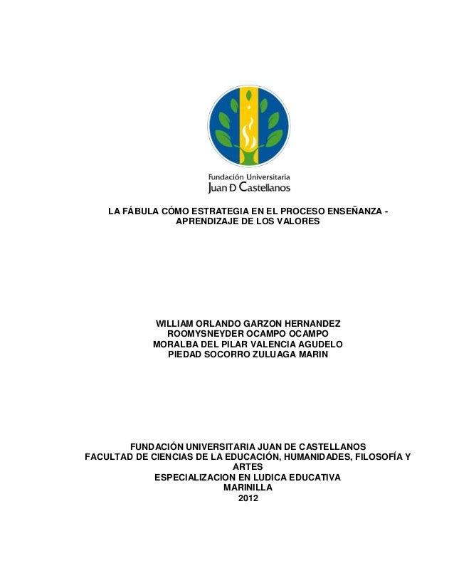 LA FÁBULA CÓMO ESTRATEGIA EN EL PROCESO ENSEÑANZA - APRENDIZAJE DE LOS VALORES WILLIAM ORLANDO GARZON HERNANDEZ ROOMYSNEYD...