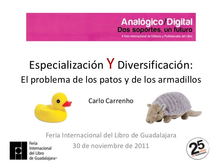 Especialización Y Diversificación:El problema de los patos y de los armadillos                    Carlo Carrenho      Feri...