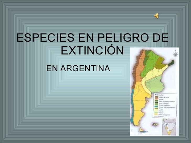 Especies en peligro de extinción.