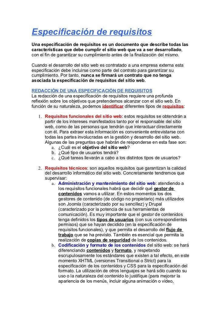 Especificación de requisitos Una especificación de requisitos es un documento que describe todas las características que d...