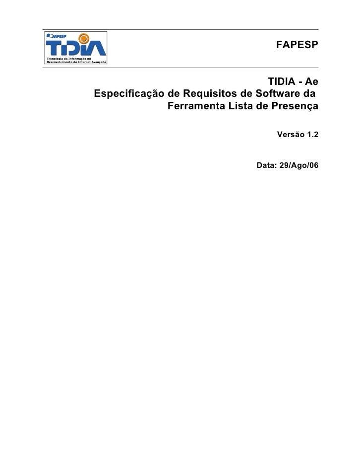 FAPESP                                 TIDIA - AeEspecificação de Requisitos de Software da              Ferramenta Lista ...