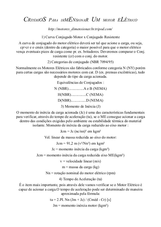 CRITÉRIOS  PARA  DIM  ENSIONAR UM  MOTOR  ELÉTRICO  http://motores_dimensionar.br.tripod.com/ 1) Curva Conjugado Motor x C...