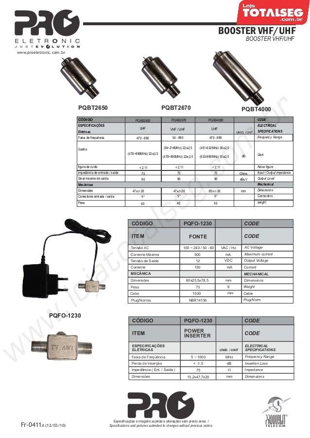 Especificação Técnica do Mini Booster UHF 26dB Bivolt PQBT-2650 Proeletronic - LojaTotalseg.com.br
