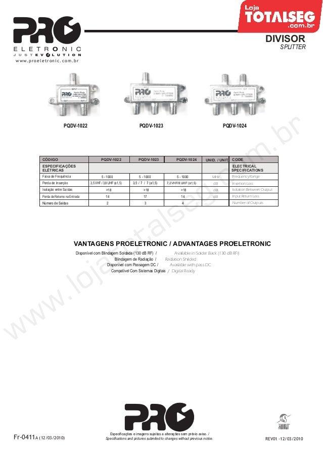 Especificação Técnica do Divisor 1:3 CATV 1GHz 130dB Solder Back PQDV-1023 Proeletronic - LojaTotalseg.com.br