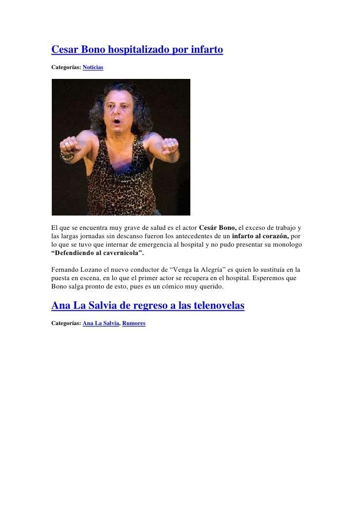 """HYPERLINK """" http://www.tvyespectaculos.com/2010/07/13/cesar-bono-hospitalizado-por-infarto/""""  o """" Cesar Bono hospitalizad..."""