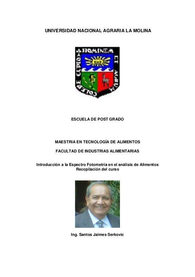 UNIVERSIDAD NACIONAL AGRARIA LA MOLINA                  ESCUELA DE POST GRADO         MAESTRIA EN TECNOLOGÍA DE ALIMENTOS ...