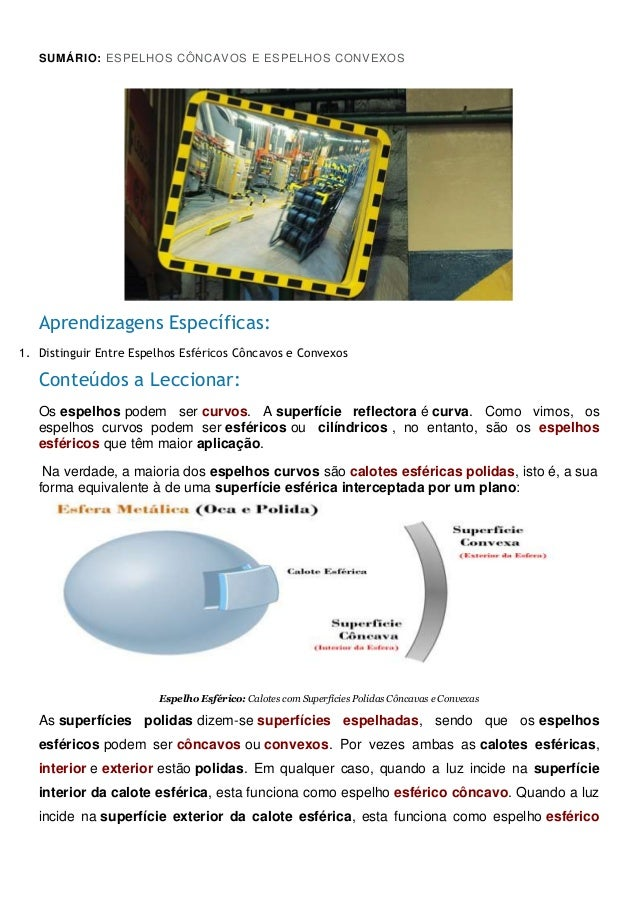 SUMÁRIO: ESPELHOS CÔNCAVOS E ESPELHOS CONVEXOS Aprendizagens Específicas: 1. Distinguir Entre Espelhos Esféricos Côncavos ...