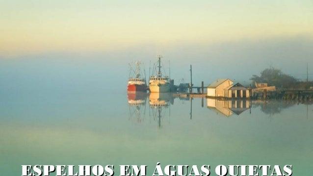 Espelhos em águas quietas