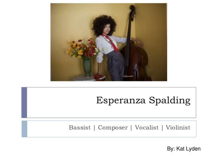 Esperanza Spalding<br />Bassist | Composer | Vocalist | Violinist <br />By: Kat Lyden<br />