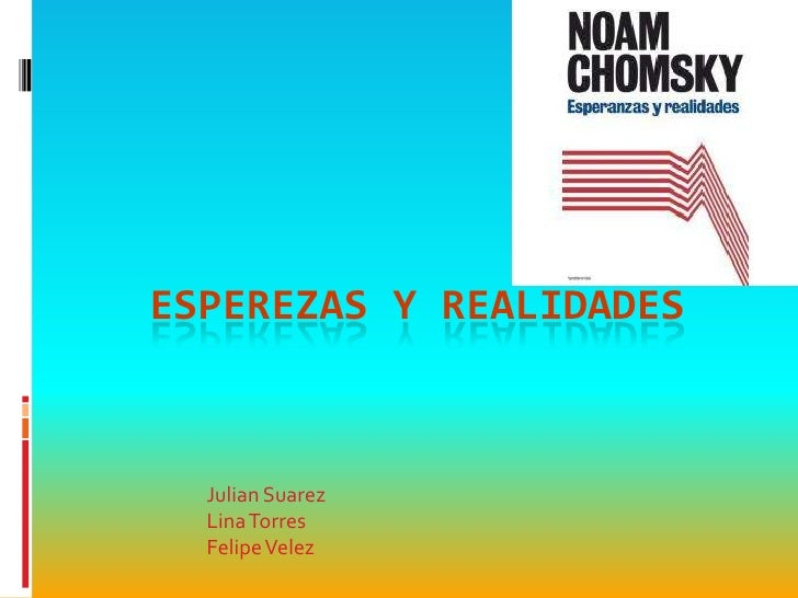 ESPEREZAS Y REALIDADES  Julian Suarez  Lina Torres  Felipe Velez