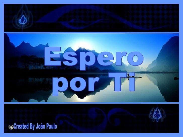 Espero por Ti Created By João Paulo