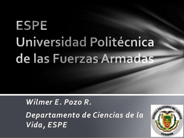 Wilmer E. Pozo R.Departamento de Ciencias de laVida, ESPE