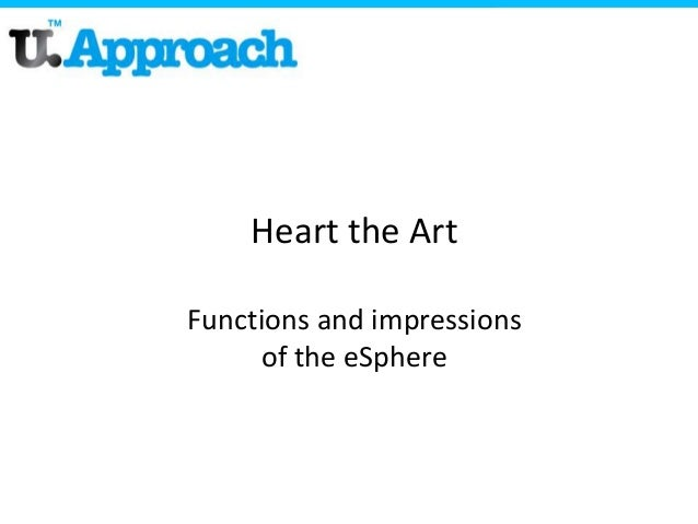 Heart the ArtFunctions and impressions      of the eSphere