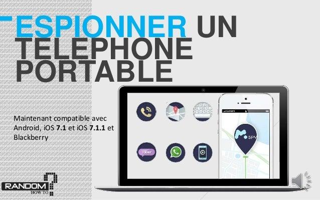 ESPIONNER UN TELEPHONE PORTABLE Maintenant compatible avec Android, iOS 7.1 et iOS 7.1.1 et Blackberry
