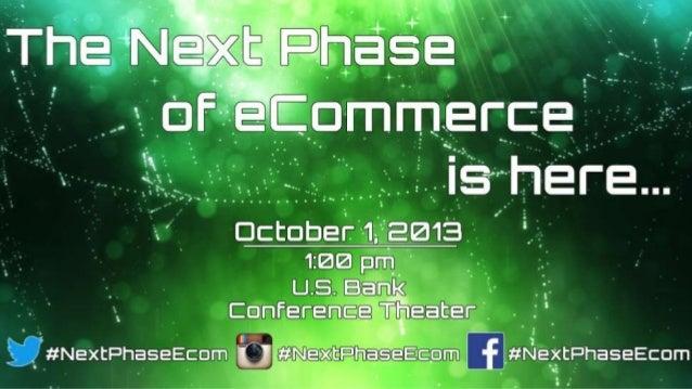 Twitter: #NextPhaseEcom @Espire PRESENTED BY Harrison Watson Espire Marketing Columbus, Ohio The Next Phase of eCommerce