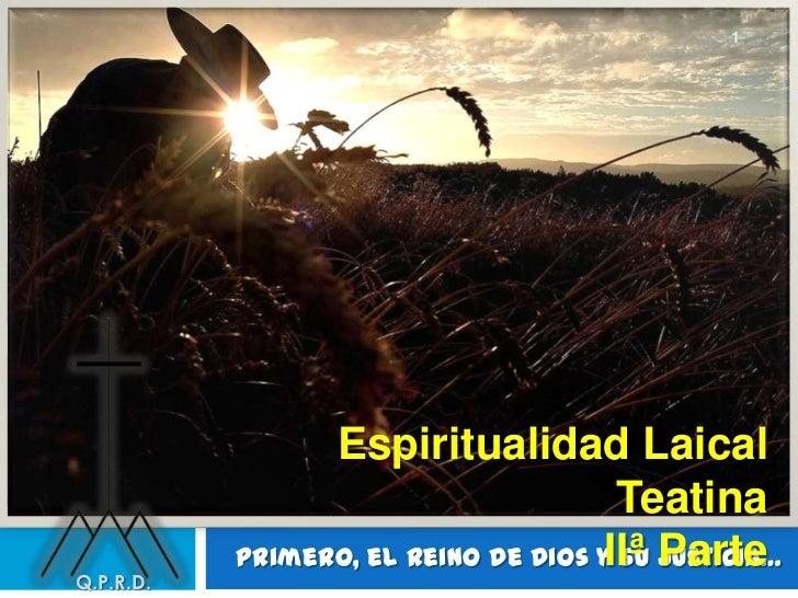 1                 Espiritualidad Laical                                      Teatina           Primero, el Reino de Dios y...