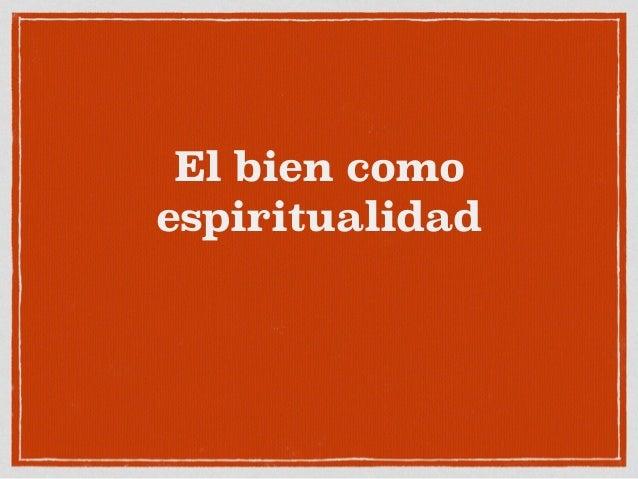 El bien como espiritualidad