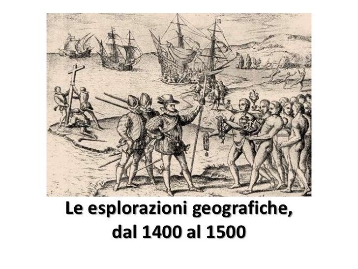 Le esplorazioni geografiche,      dal 1400 al 1500