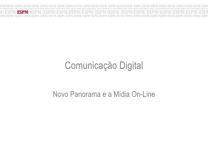 Comunicação Digital Novo Panorama e a Mídia On-Line